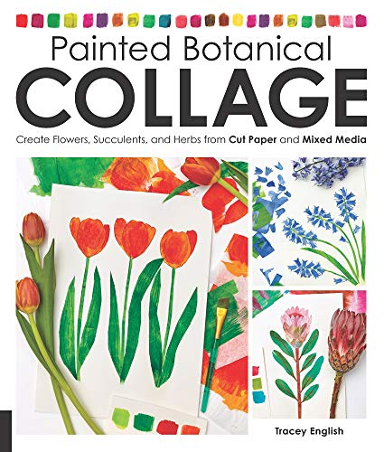 Painted Botanical Collage: Transforming Mixed-Media Papers into Cut Paper Blooms Book Cover